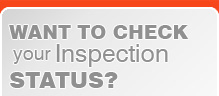 Want to Check your Inspection Status?